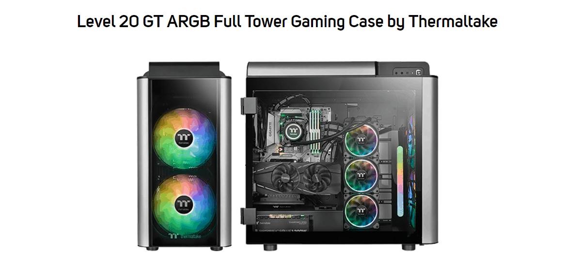 Thermaltake Level 20 GT Tempered Glass ARGB Full Tower PC Case Review