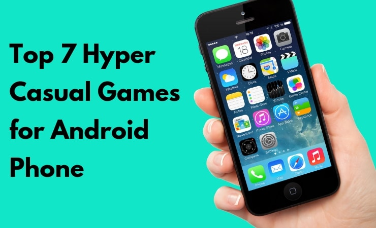 Top 7 Hyper Casual Games for Android Phones 2019