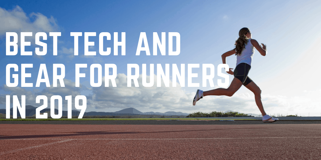 Best Tech and Gear for Runners in 2019