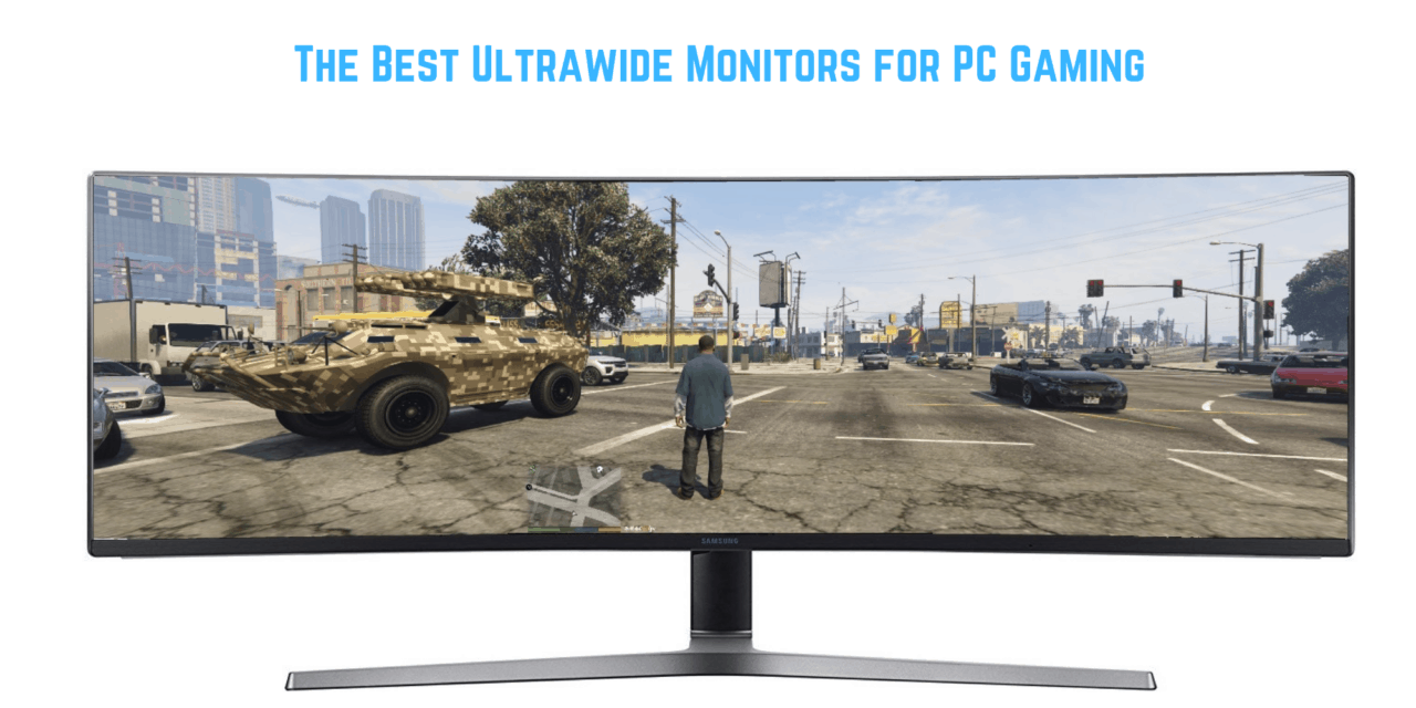 Best Ultrawide Monitors for PC Gaming 2019 to fit all budgets