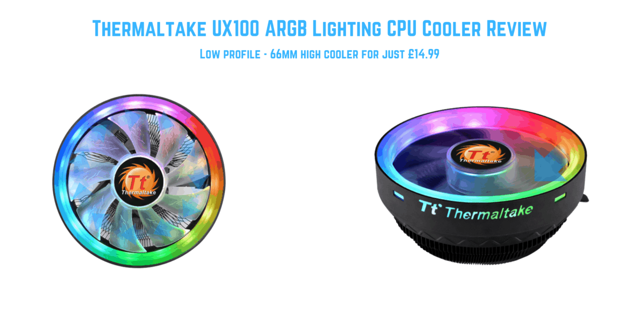 Thermaltake UX100 ARGB Lighting CPU Cooler Review