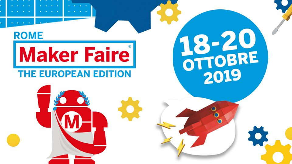 Maker Faire Rome 2019 – 100,000 Square Metres of Innovation – What to Expect