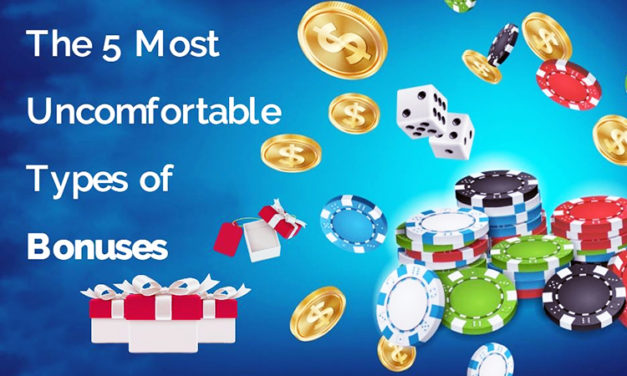 The 5 Most Uncomfortable Types of Bonuses