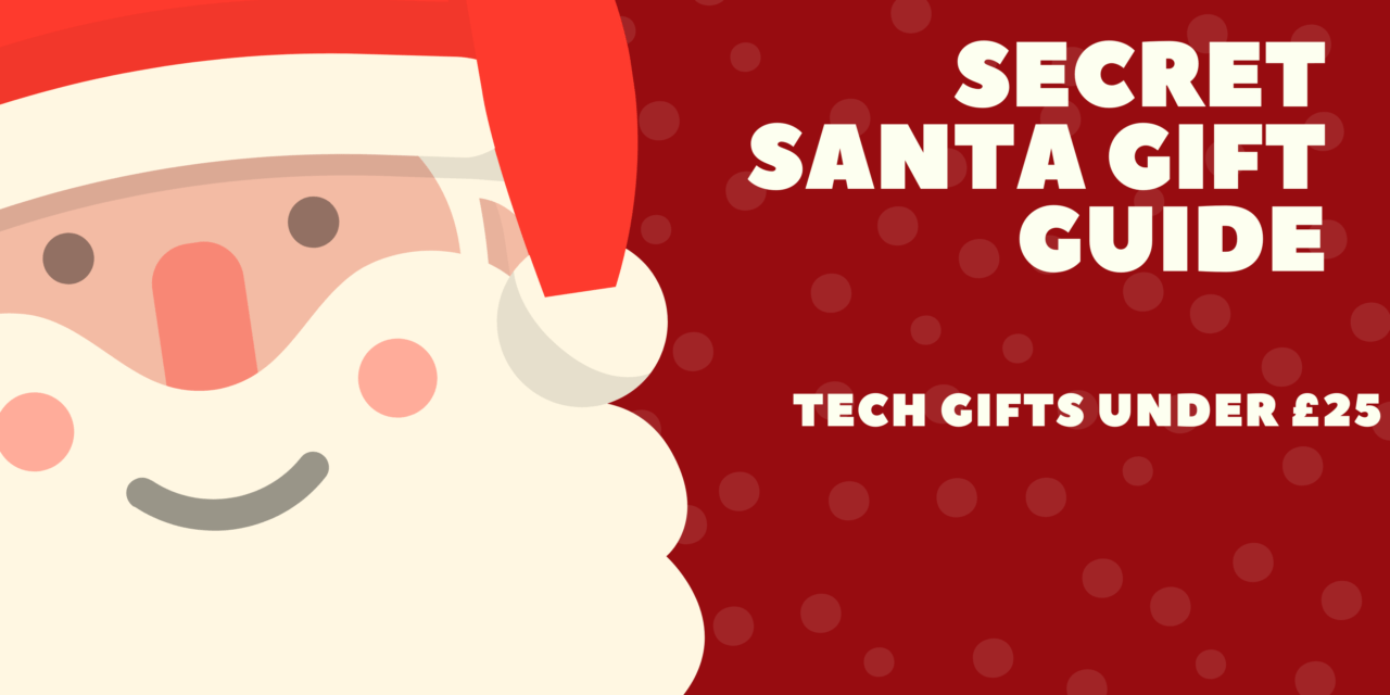 Secret Santa Gift Guide for Gadget and Tech Fans – £25 and less