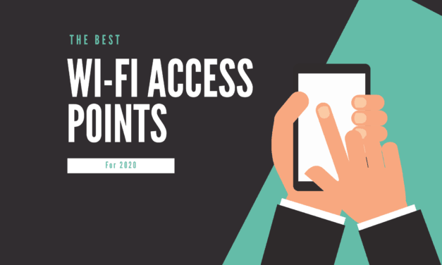 The Best Access Points for Business and Home Use in 2020