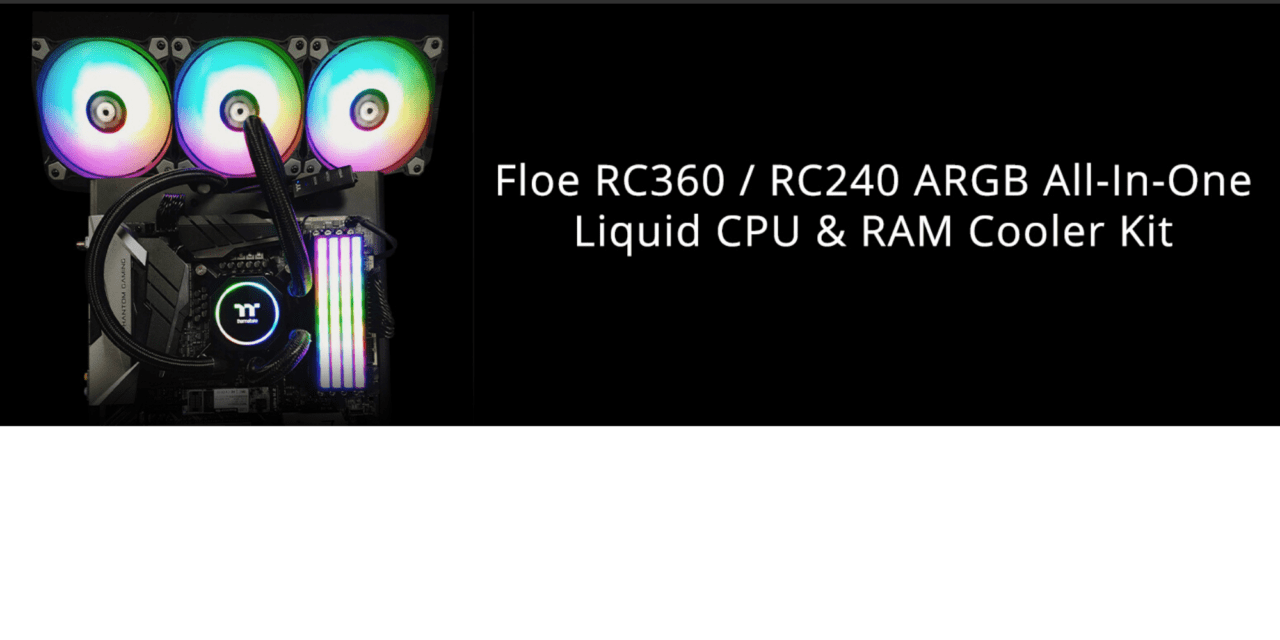 Thermaltake Floe RC360 y RC240 ARGB Liquid All In One CPU y kit de enfriador de RAM
