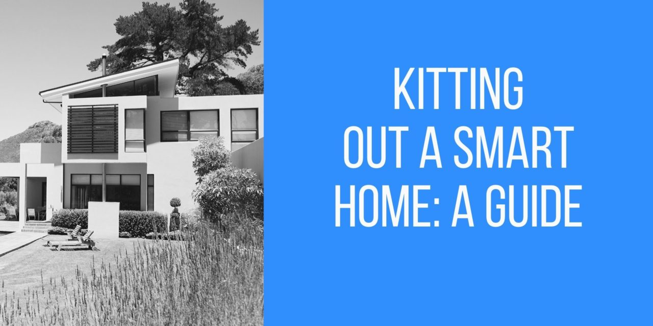 Kitting Out a Smart Home: A Guide
