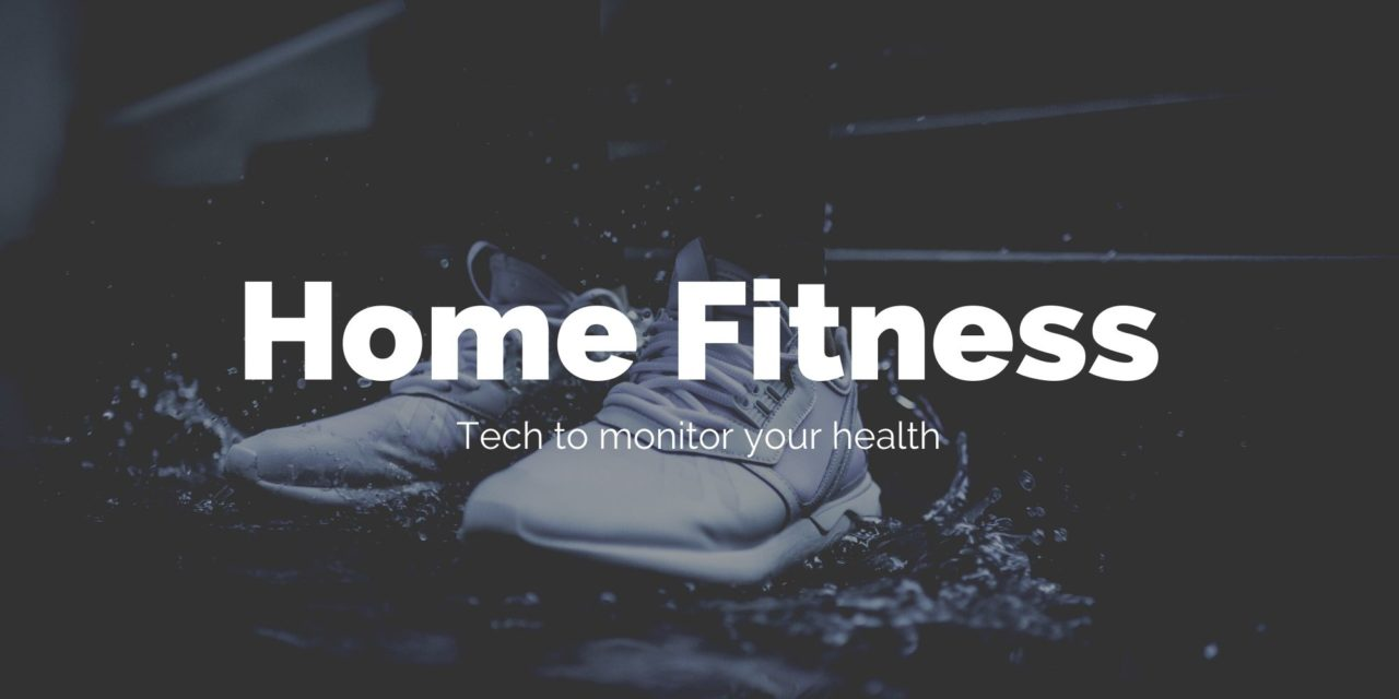 Technology to monitor your health and fitness during social isolation lockdown