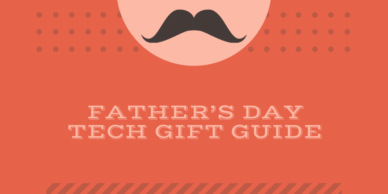 Father's Day Tech Gift Guide 2020