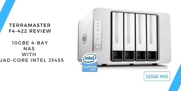 TerraMaster F4-422 10GbE 4-Bay NAS Review – An excellent affordable 10GbE 4-bay NAS