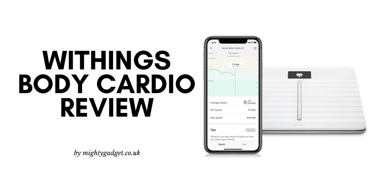Withings Body Cardio Smart Scales Review – A vital tool for weight loss with the added benefit of monitoring your heart health