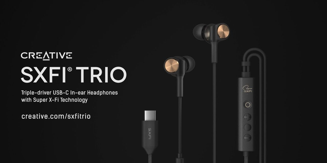 Creative SXFI TRIO In-Ear USB-C Headphones Review – Triple driver earphones with built in DAC for people that hate Bluetooth