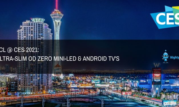 TCL @ CES 2021: Ultra slim OD Zero Mini-LED and TV's with Google Android OS